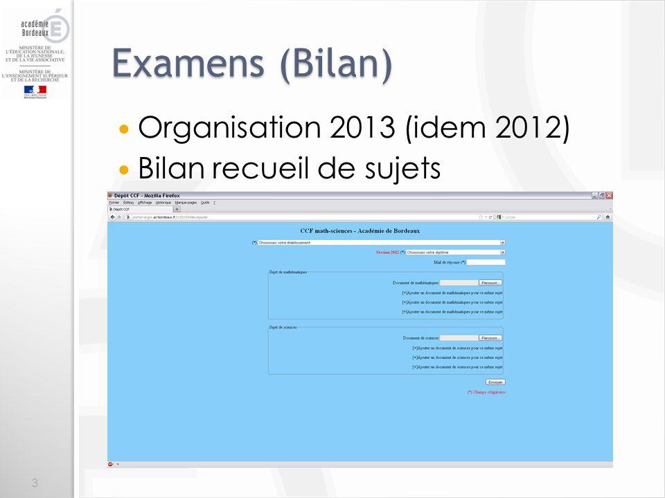 Examens (Bilan) Organisation 2013 (idem 2012) Bilan recueil de sujets 3