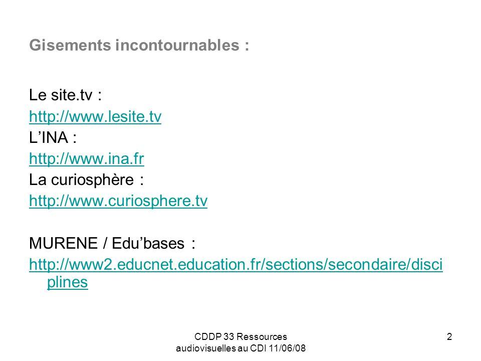 CDDP 33 Ressources audiovisuelles au CDI 11/06/08 3 Histoire Géographie : Clionautes : http://www.clionautes.org/ En recherche : mot clé vidéo renvoi vers plusieurs articles dont analyses de Jalons et du Site.TV Exemple d un usage en classe des Jalons sur Educnet : http://www.educnet.education.fr/tv/usages/Histoire.htm Arte : Rubrique « Histoire et société » : http://www.arte.tv/fr/70.html Archéologie http://www.inrap.fr/archeologie-preventive/p-7-Accueil.htm Langues : Site de l APLV : http://www.aplv-languesmodernes.org