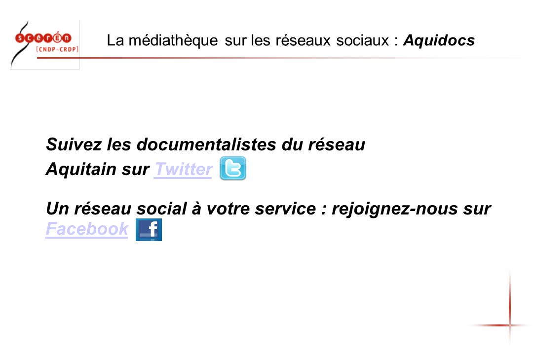 La médiathèque sur les réseaux sociaux : Aquidocs Suivez les documentalistes du réseau Aquitain sur Twitter Un réseau social à votre service : rejoignez-nous sur FacebookTwitter Facebook
