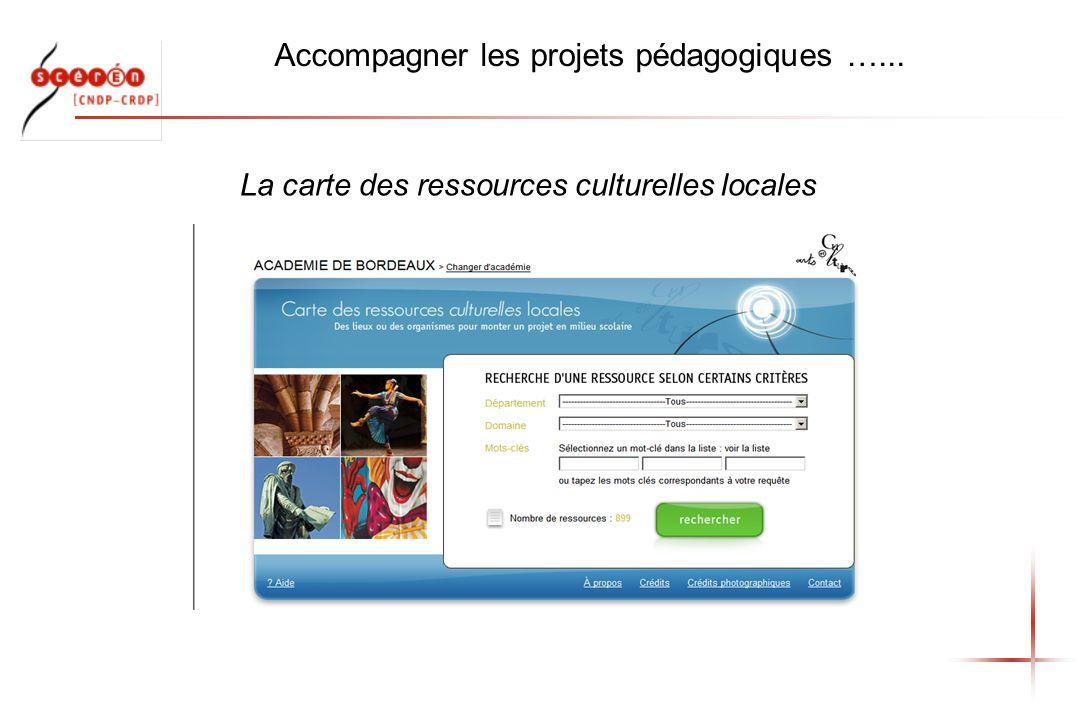 Accompagner les projets pédagogiques …... La carte des ressources culturelles locales