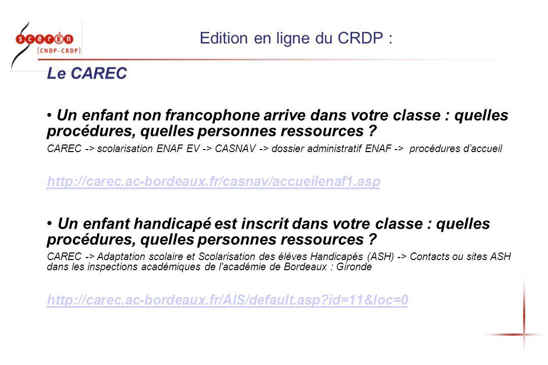 Edition en ligne du CRDP : Le CAREC Un enfant non francophone arrive dans votre classe : quelles procédures, quelles personnes ressources ? CAREC -> s