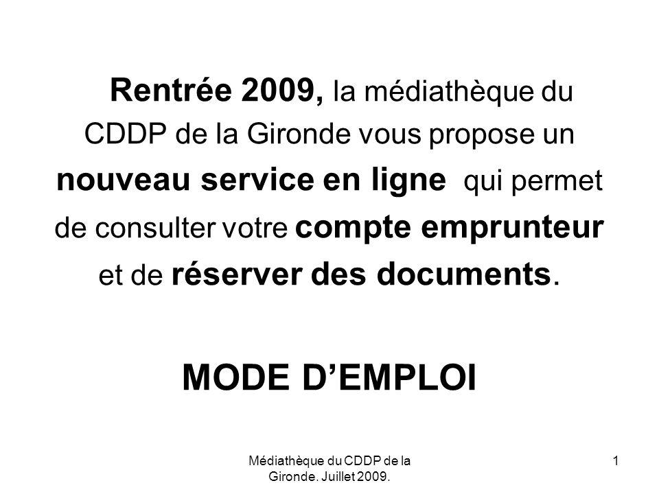 Médiathèque du CDDP de la Gironde.Juillet 2009.