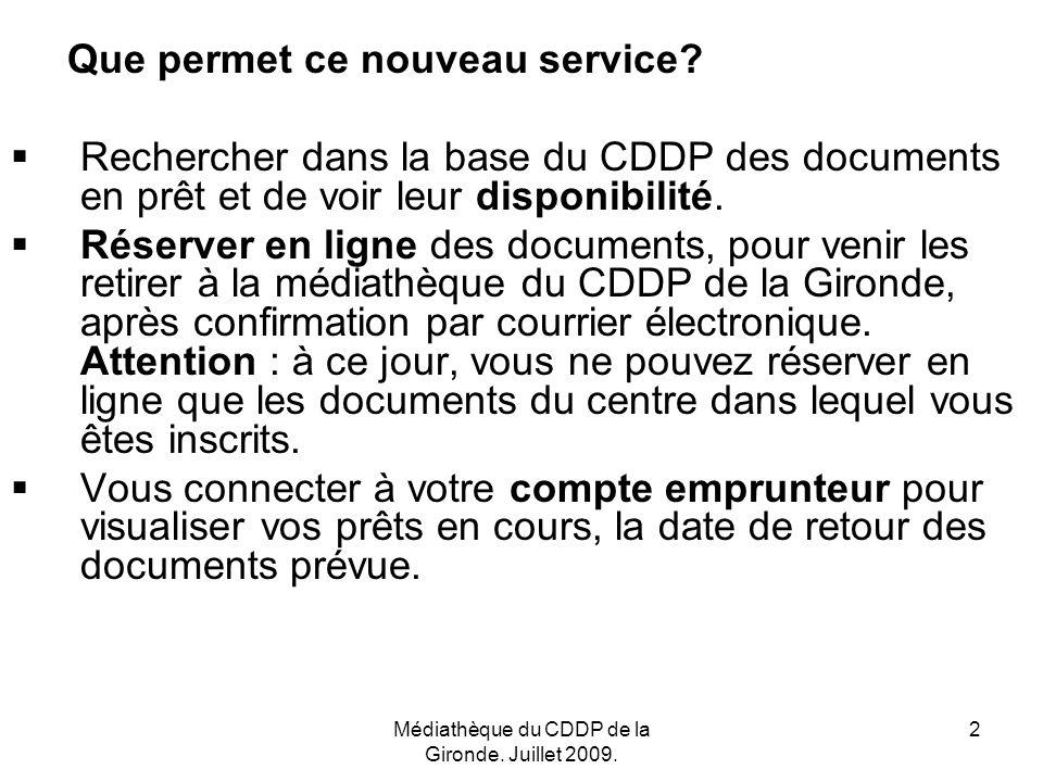 Médiathèque du CDDP de la Gironde. Juillet 2009. 2 Que permet ce nouveau service.