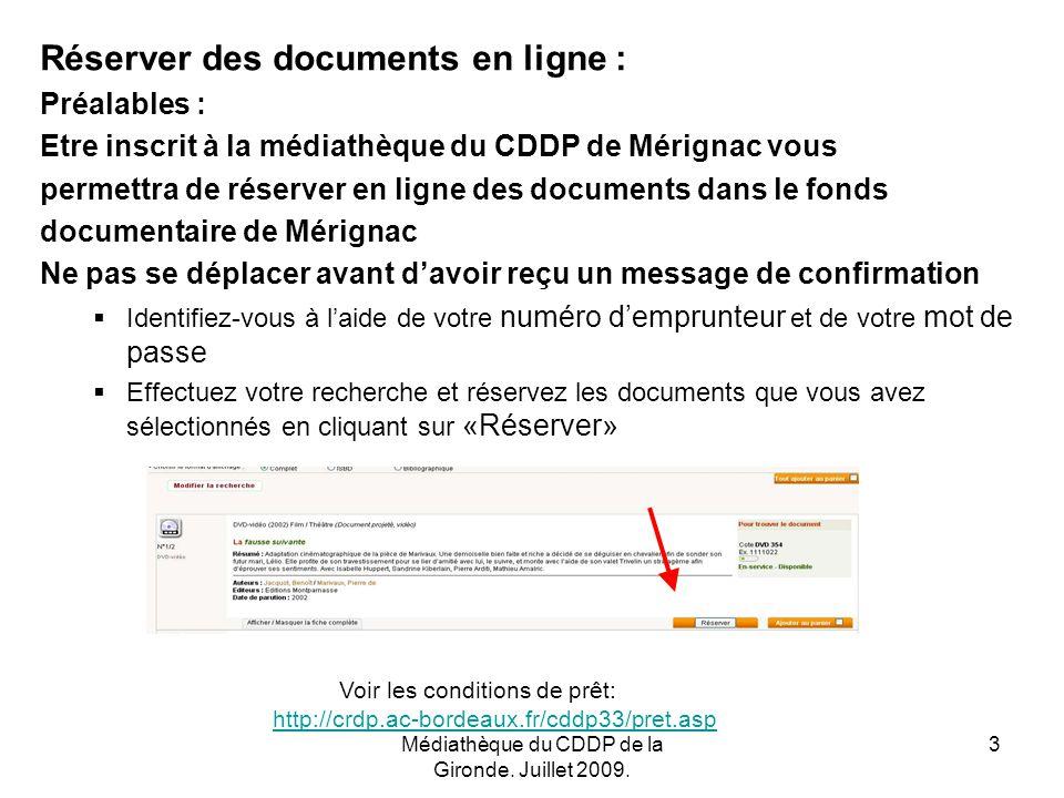 Médiathèque du CDDP de la Gironde. Juillet 2009.