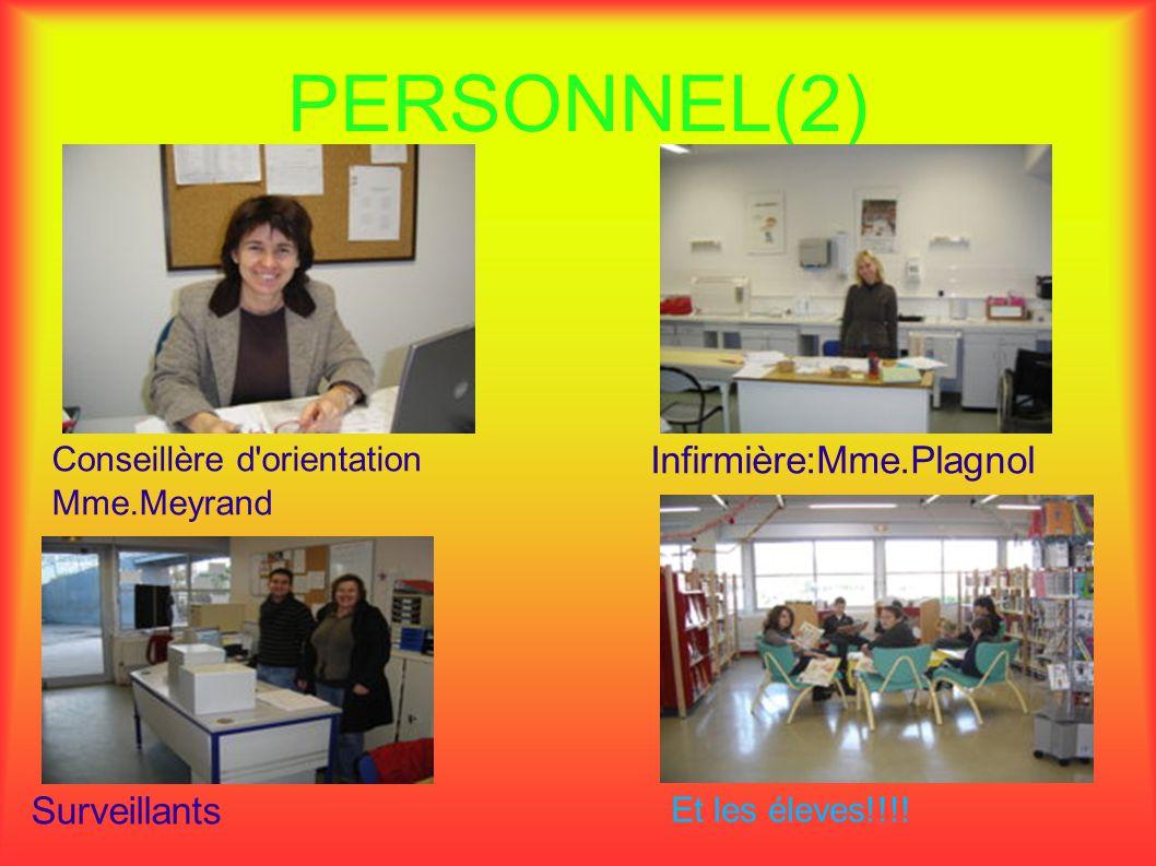 PERSONNEL(2) Conseillère d'orientation Mme.Meyrand Infirmière:Mme.Plagnol Surveillants Et les éleves!!!!
