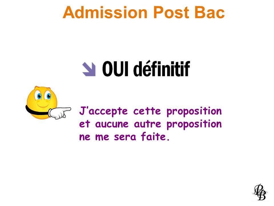 Admission Post Bac Jaccepte cette proposition et aucune autre proposition ne me sera faite.