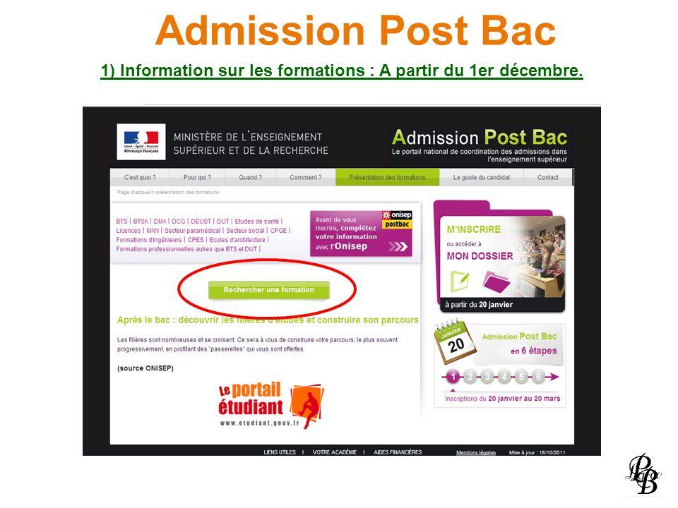 Admission Post Bac 1) Information sur les formations : A partir du 1er décembre.