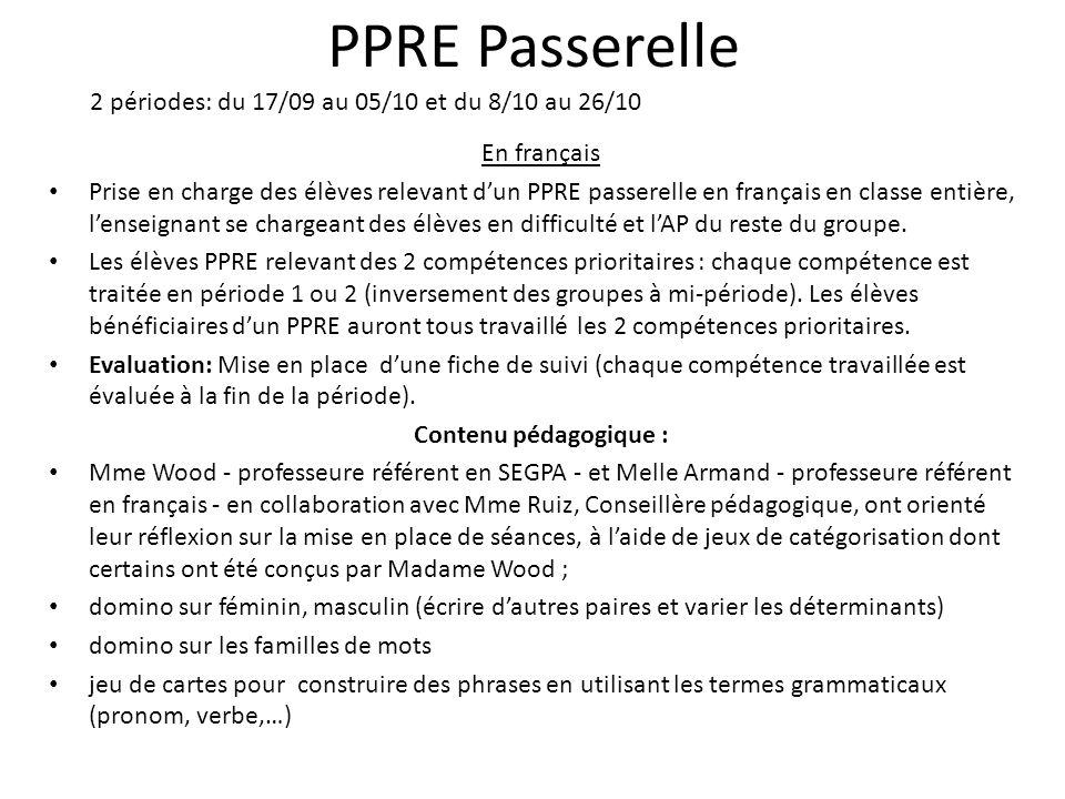 PPRE Passerelle En français Prise en charge des élèves relevant dun PPRE passerelle en français en classe entière, lenseignant se chargeant des élèves