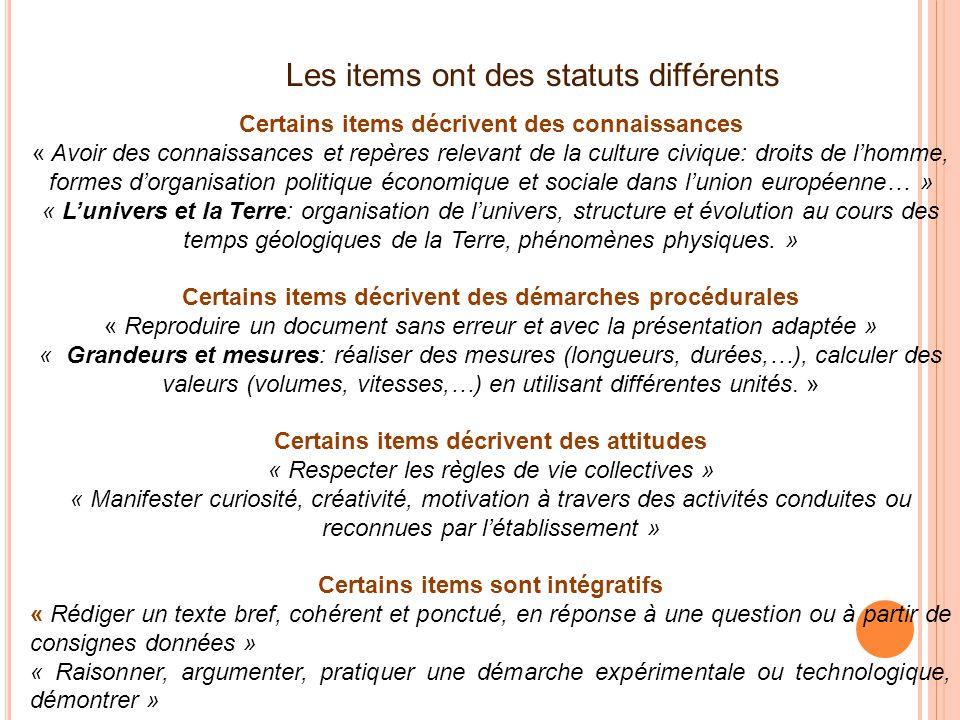 Les items ont des statuts différents Certains items décrivent des connaissances « Avoir des connaissances et repères relevant de la culture civique: d