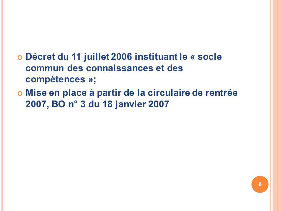 Décret du 11 juillet 2006 instituant le « socle commun des connaissances et des compétences »; Mise en place à partir de la circulaire de rentrée 2007