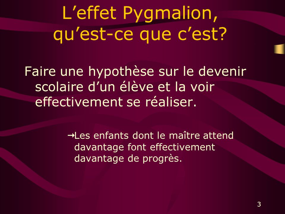 3 Leffet Pygmalion, quest-ce que cest.