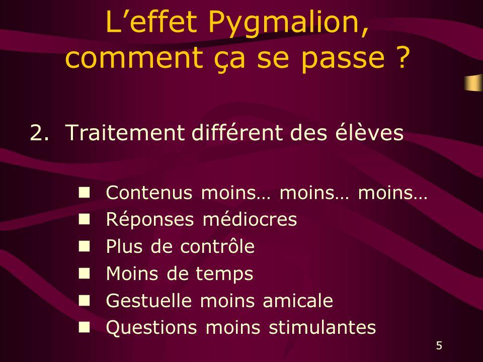 5 Leffet Pygmalion, comment ça se passe .