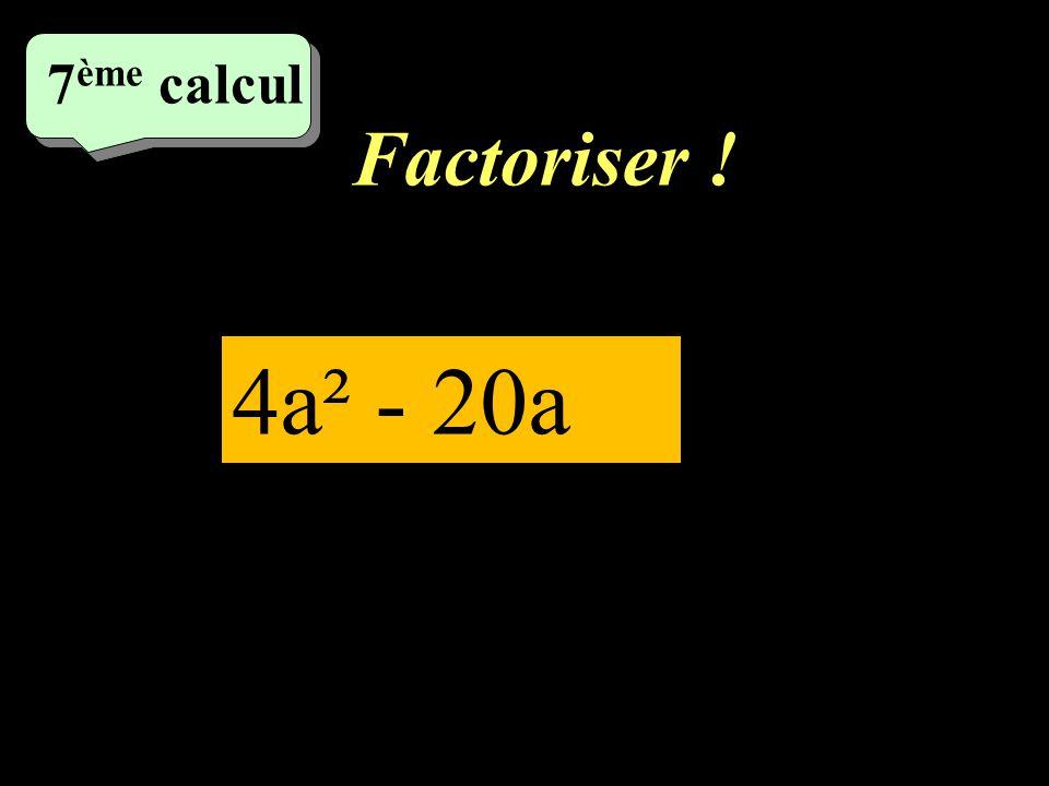 6 ème calcul Développer et réduire !