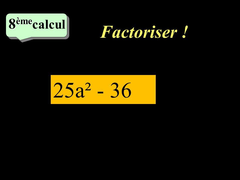 Factoriser ! 7 ème calcul 4a² - 20a