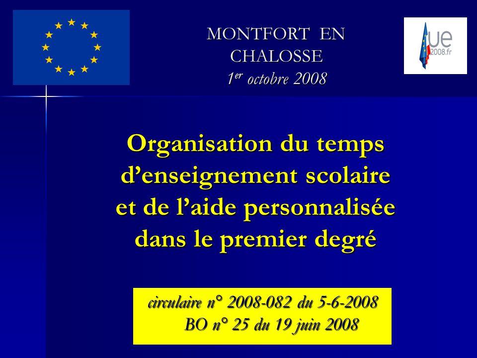 Organisation du temps denseignement scolaire et de laide personnalisée dans le premier degré circulaire n° 2008-082 du 5-6-2008 BO n° 25 du 19 juin 2008 MONTFORT EN CHALOSSE 1 er octobre 2008