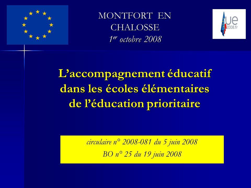 Laccompagnement éducatif dans les écoles élémentaires de léducation prioritaire circulaire n° 2008-081 du 5 juin 2008 BO n° 25 du 19 juin 2008 MONTFORT EN CHALOSSE 1 er octobre 2008