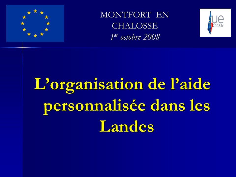 Lorganisation de laide personnalisée dans les Landes MONTFORT EN CHALOSSE 1 er octobre 2008