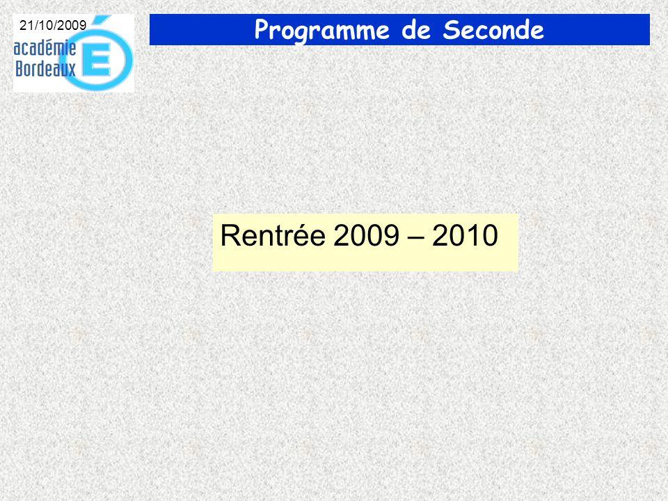 Programme de Seconde 21/10/2009 Rentrée 2009 – 2010