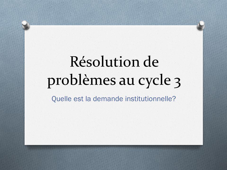 Résolution de problèmes au cycle 3 Quelle est la demande institutionnelle?
