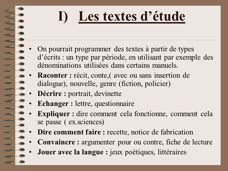 I) Les textes détude On pourrait programmer des textes à partir de types décrits : un type par période, en utilisant par exemple des dénominations uti
