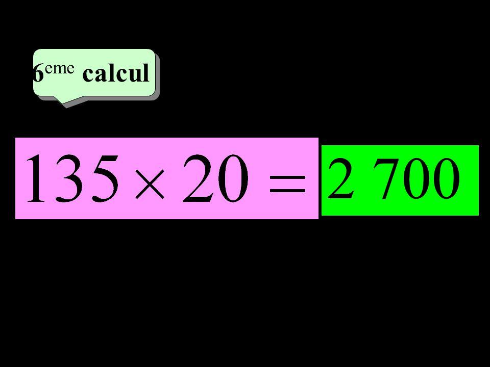 –1–1 3 eme calcul 3 eme calcul 6 eme calcul 2 700