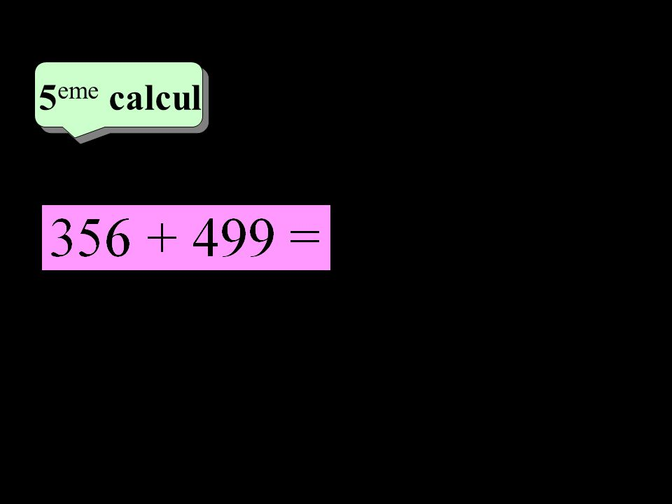 –1–1 3 eme calcul 3 eme calcul 5 eme calcul 855