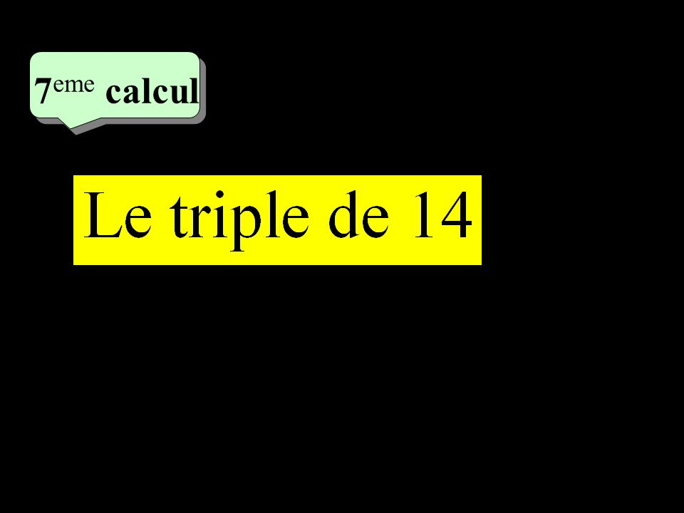 –1–1 4 eme calcul 4 eme calcul 7 eme calcul
