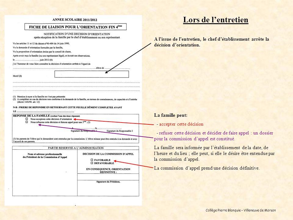 Collège Pierre Blanquie – Villeneuve de Marsan Lors de lentretien A lissue de lentretien, le chef détablissement arrête la décision dorientation. La f