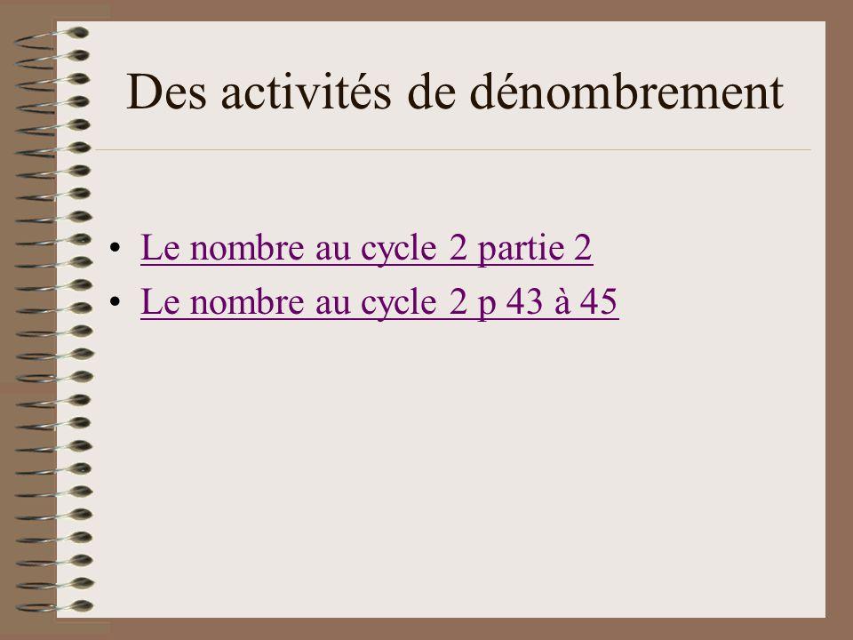 Des activités de dénombrement Le nombre au cycle 2 partie 2 Le nombre au cycle 2 p 43 à 45