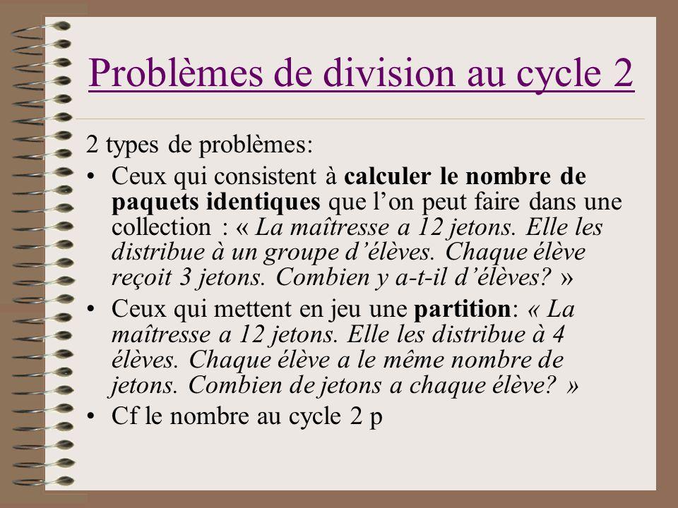 Problèmes de division au cycle 2 2 types de problèmes: Ceux qui consistent à calculer le nombre de paquets identiques que lon peut faire dans une coll