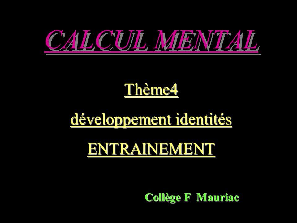 CALCUL MENTAL Thème4 développement identités ENTRAINEMENT Collège F Mauriac
