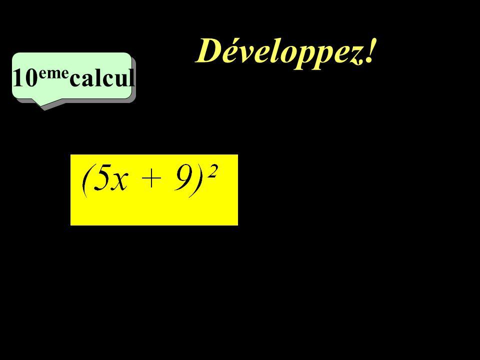 Développez! –1–1 9 eme calcul