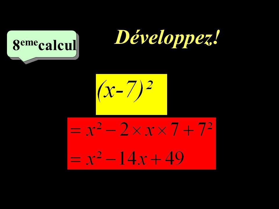 Pour les 3 derniers calculs, développez les identités remarquables réduisez lexpression littérale