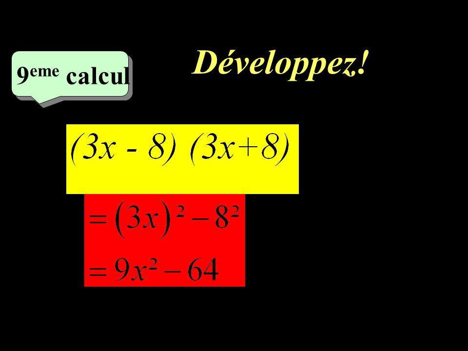 Développez! –1–1 8 eme calcul