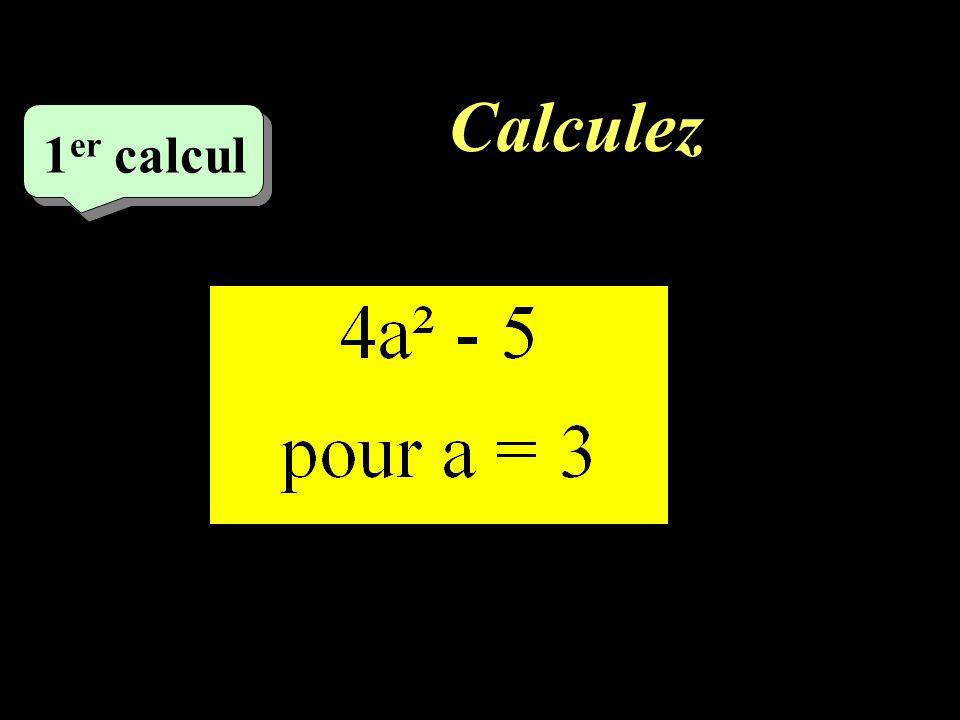 Pour les 5 expressions suivantes, remplacer les lettres par leur valeur et calculer