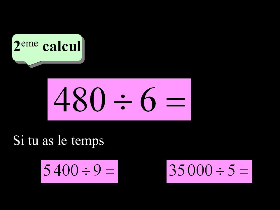 2 eme calcul Si tu as le temps