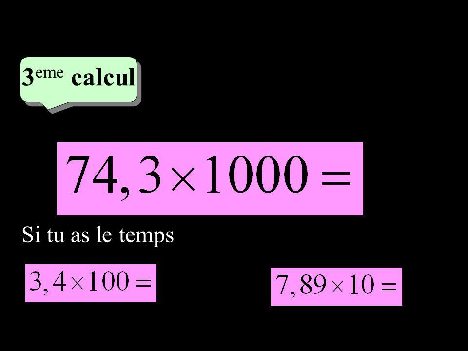 –1–1 2 eme calcul 2 eme calcul 3 eme calcul Si tu as le temps