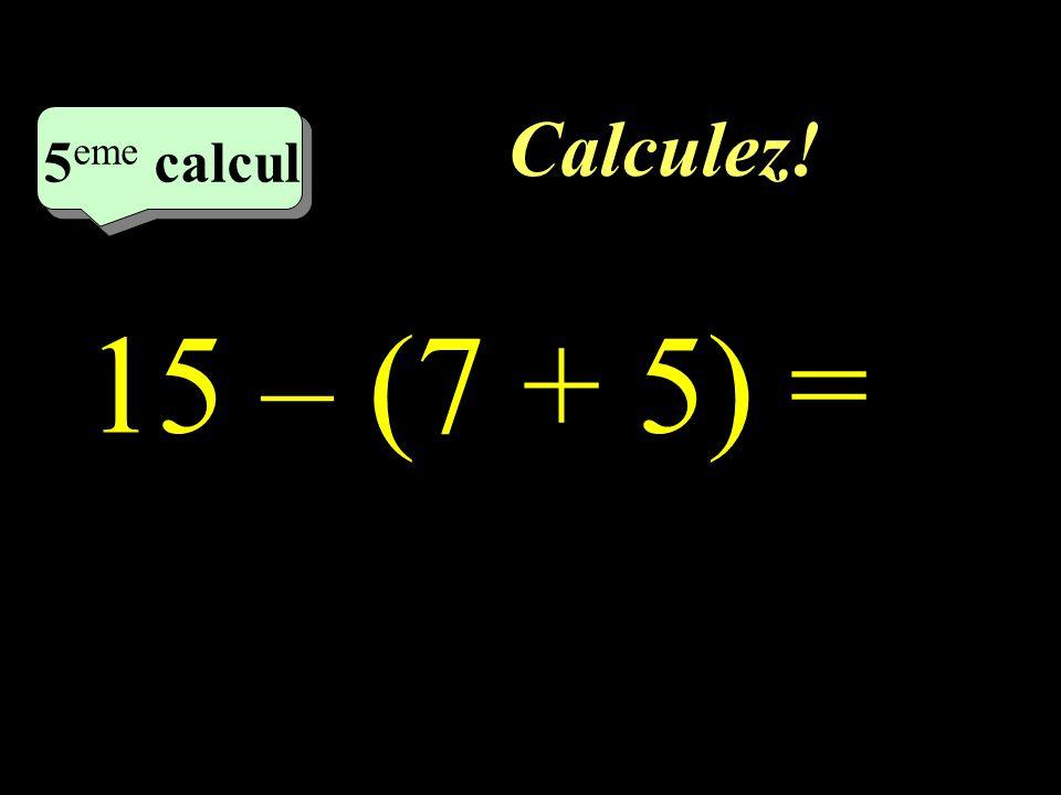 Calculez! 4 eme calcul 4 eme calcul 4 eme calcul 32 – 27 : 9 =