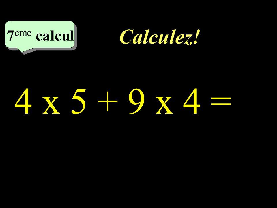 Calculez! 6 eme calcul 6 eme calcul 6 eme calcul 6 x (11 – 5) =