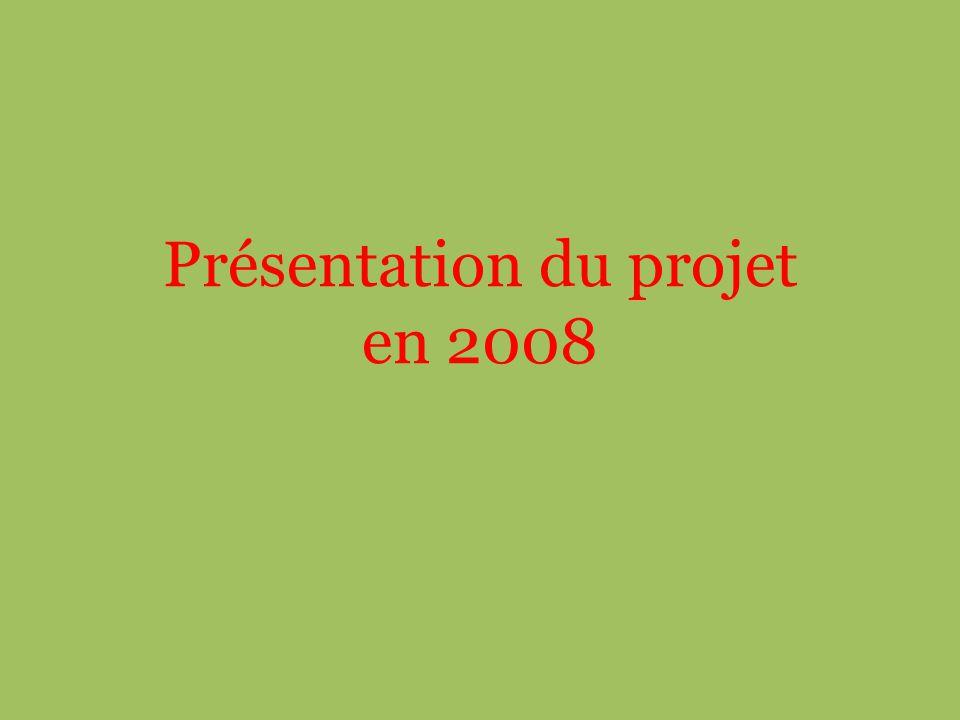 Présentation du projet en 2008