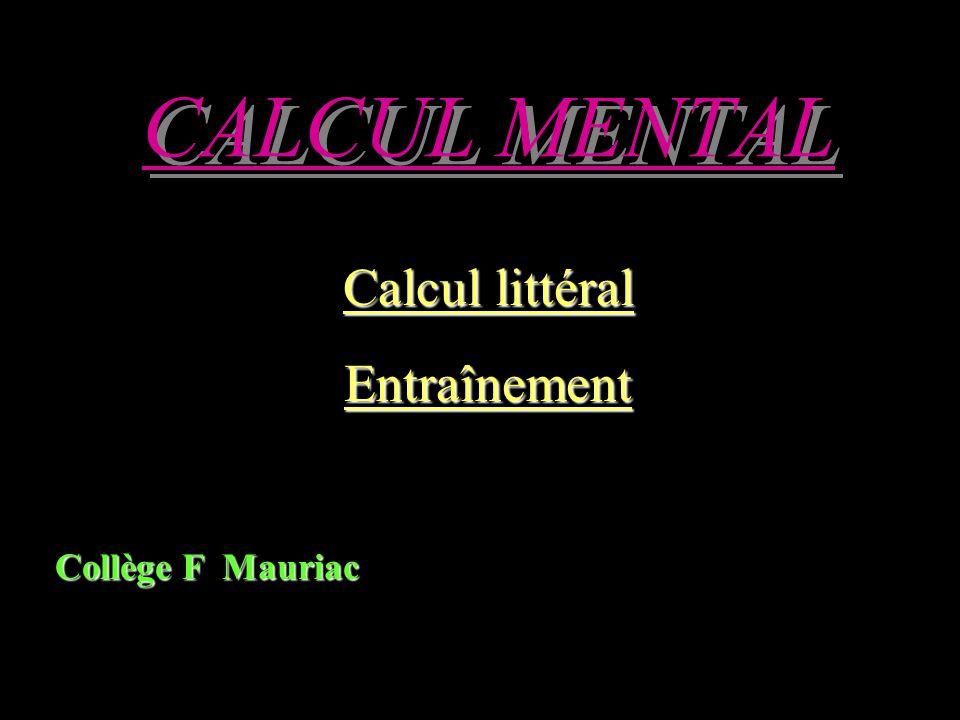 CALCUL MENTAL Calcul littéral Entraînement Collège F Mauriac