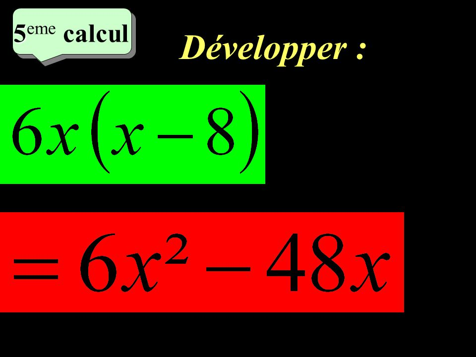 Développer : 7 eme calcul 7 eme calcul 4 4 eme calcul