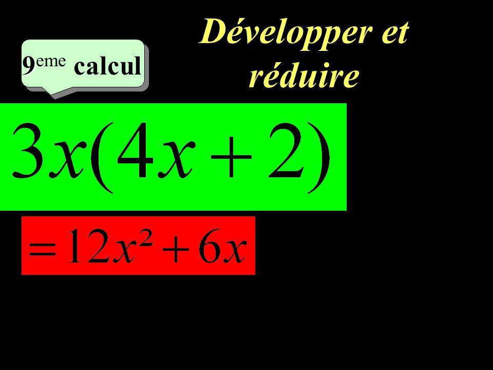 Développer et réduire 6 eme calcul 6 eme calcul 8 8 eme calcul