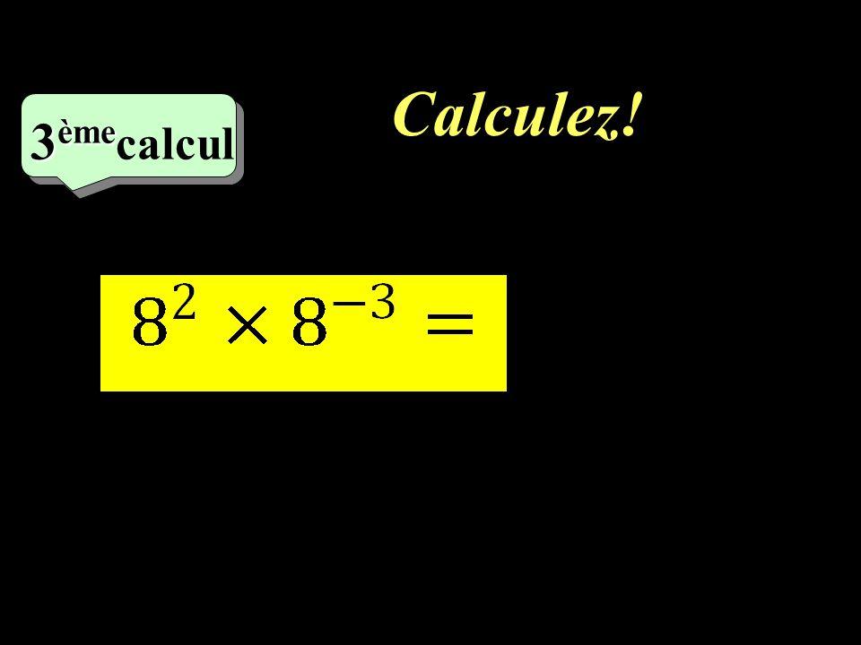 Calculez! –1–1 2 ème calcul