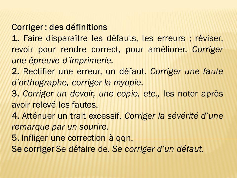 Corriger : des définitions 1.