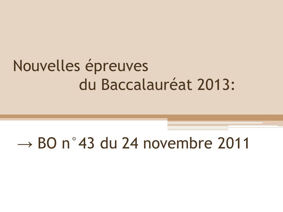 Nouvelles épreuves du Baccalauréat 2013: BO n°43 du 24 novembre 2011