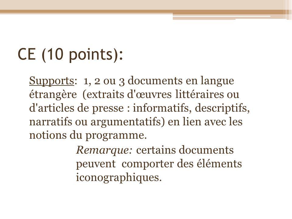 CE (10 points): Supports: 1, 2 ou 3 documents en langue étrangère (extraits d'œuvres littéraires ou d'articles de presse : informatifs, descriptifs, n