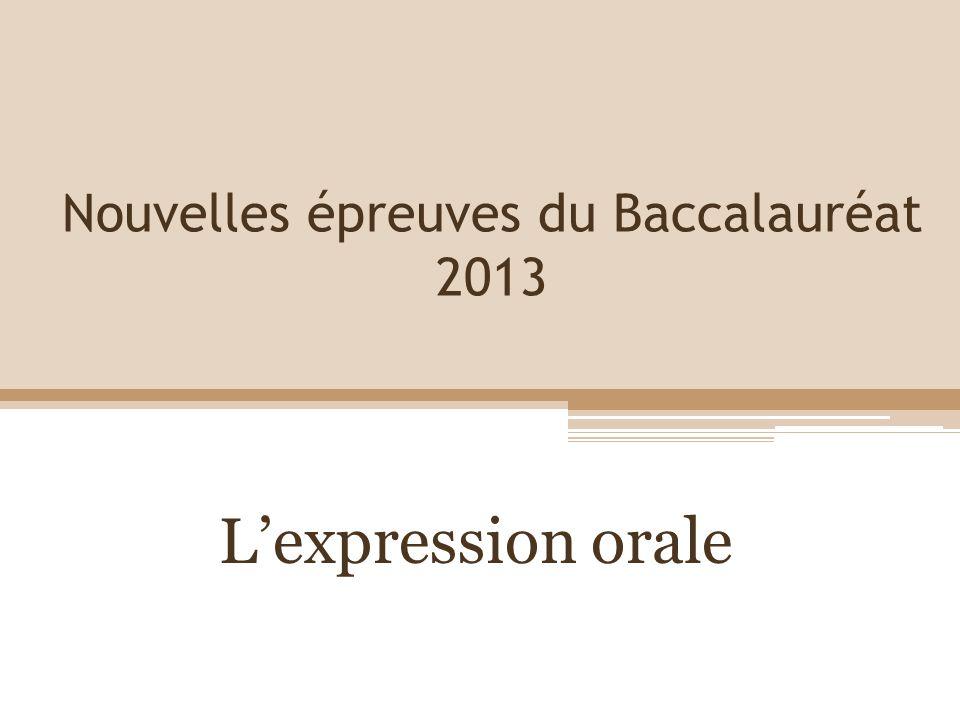 Nouvelles épreuves du Baccalauréat 2013 Lexpression orale