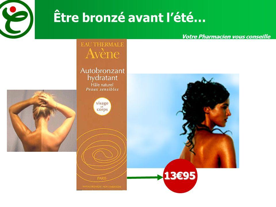 Votre Pharmacien vous conseille Être bronzé avant lété…1395
