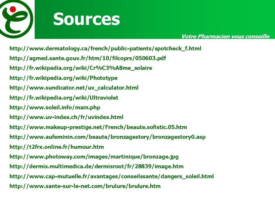 Sources http://www.dermatology.ca/french/public-patients/spotcheck_f.html http://agmed.sante.gouv.fr/htm/10/filcoprs/050603.pdf http://fr.wikipedia.or